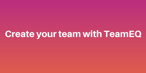 How to create a team with TeamEQ